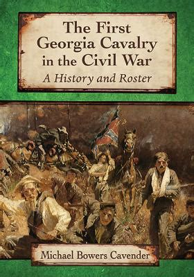The First Georgia Cavalry in the Civil War : A History and